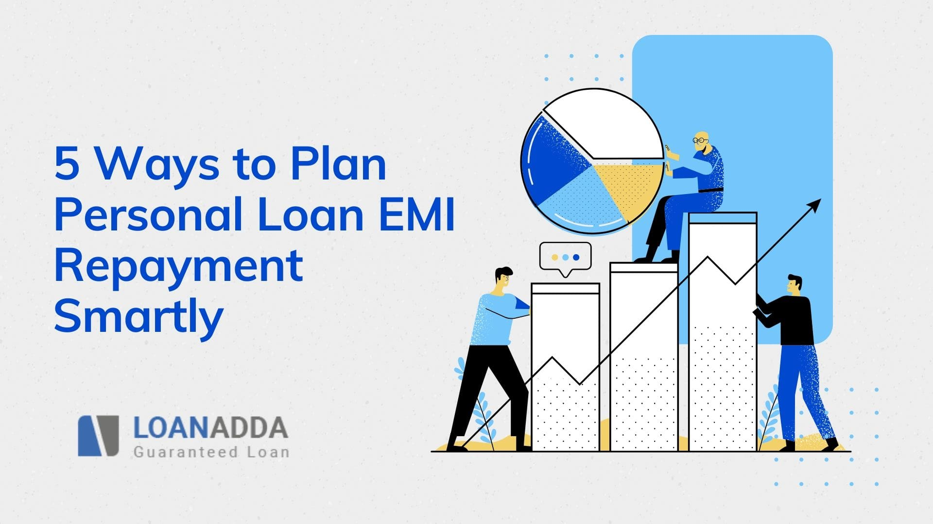 5 Ways to Plan Personal Loan EMI Repayment Smartly