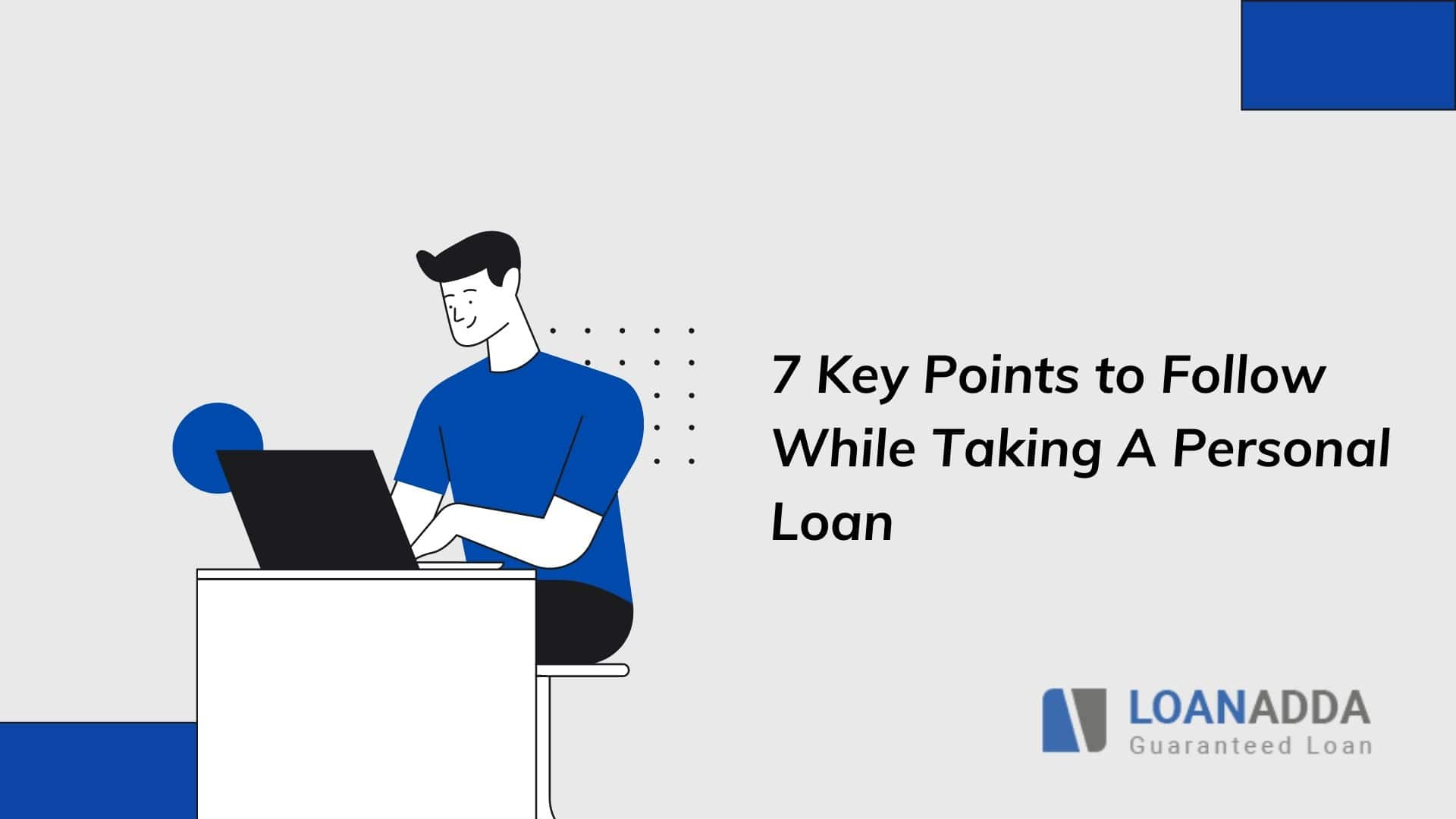 7 Key Points to Follow While Taking A Personal Loan