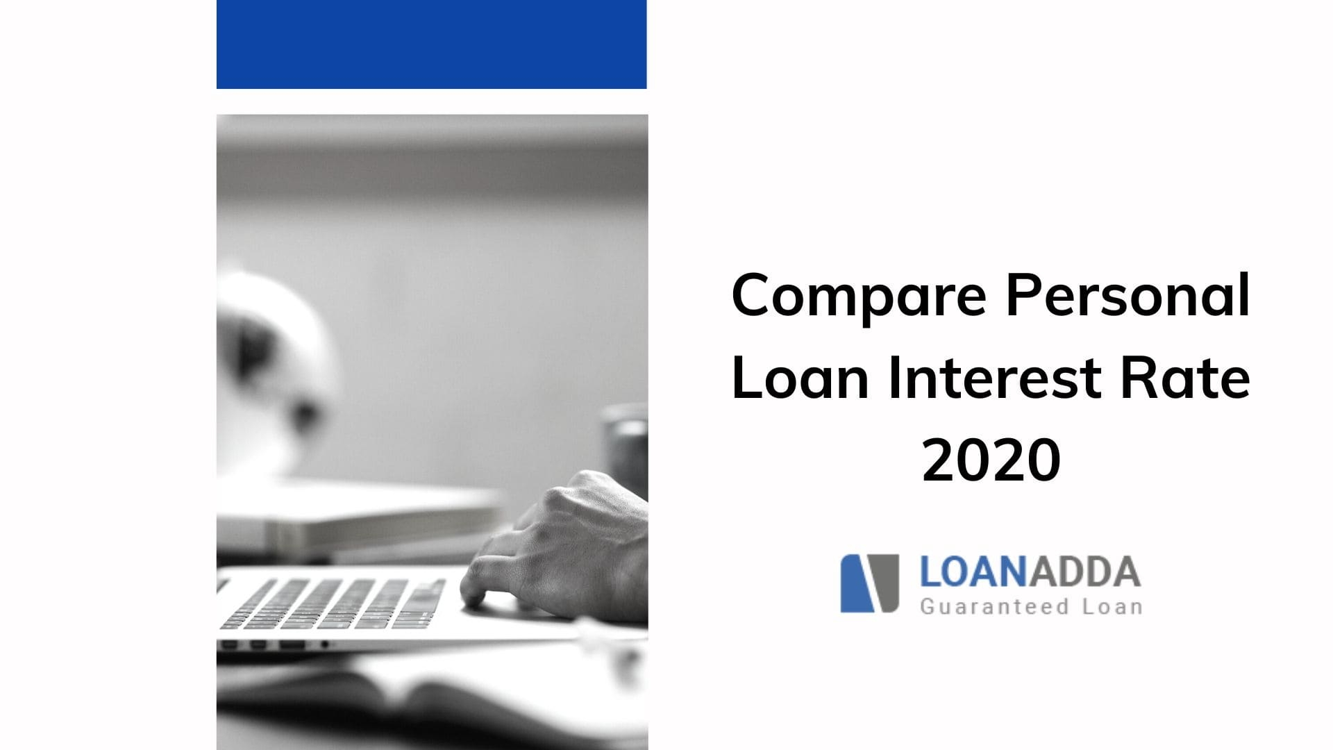 Compare Personal Loan Interest Rates 2020, List of All Banks