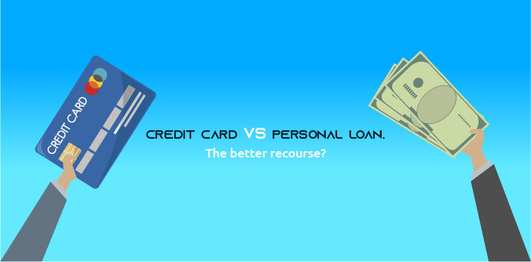 Credit card Vs Personal loan The better recourse?