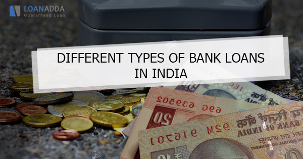 Different Types of Bank loans in India
