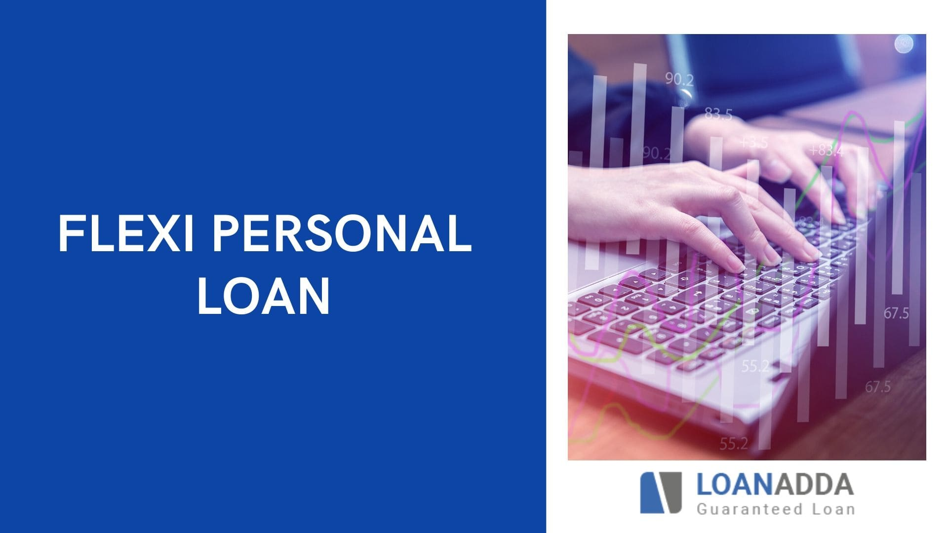 Flexi Personal Loan - Process, Eligibility, Benefits, EMI