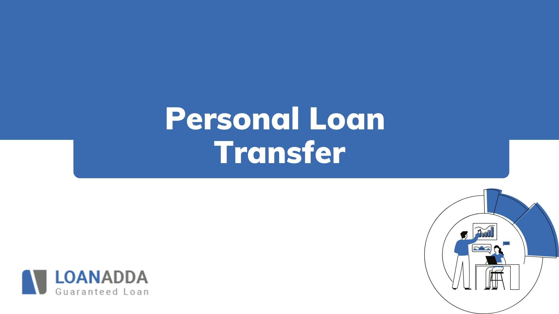What is Personal Loan Transfer - Interest Rate, Calculator