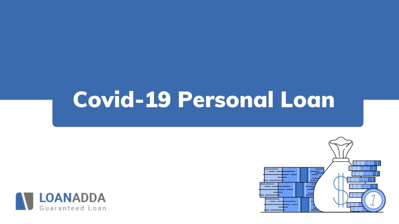 COVID-19 Personal Loan - Schemes, Interest Rate, Eligibility