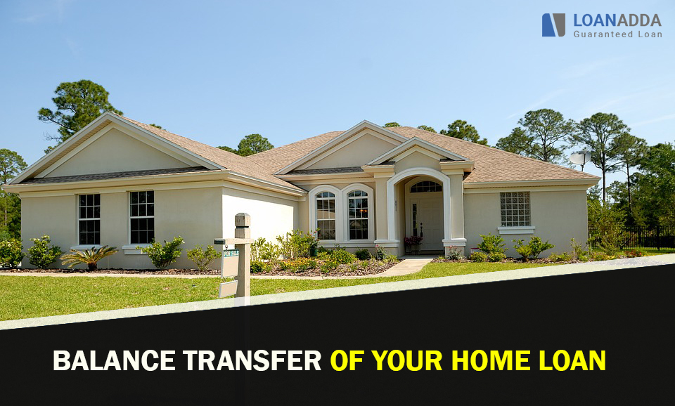 Balance Transfer of your Home Loan