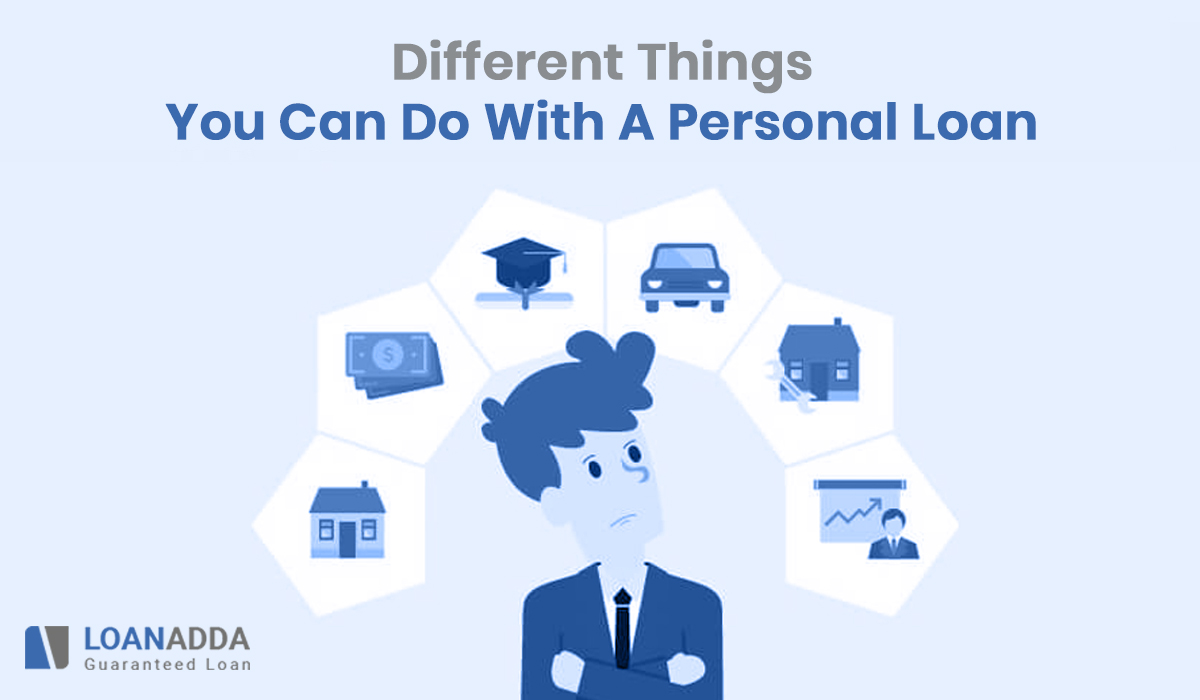 Different Things You Can Do With A Personal Loan