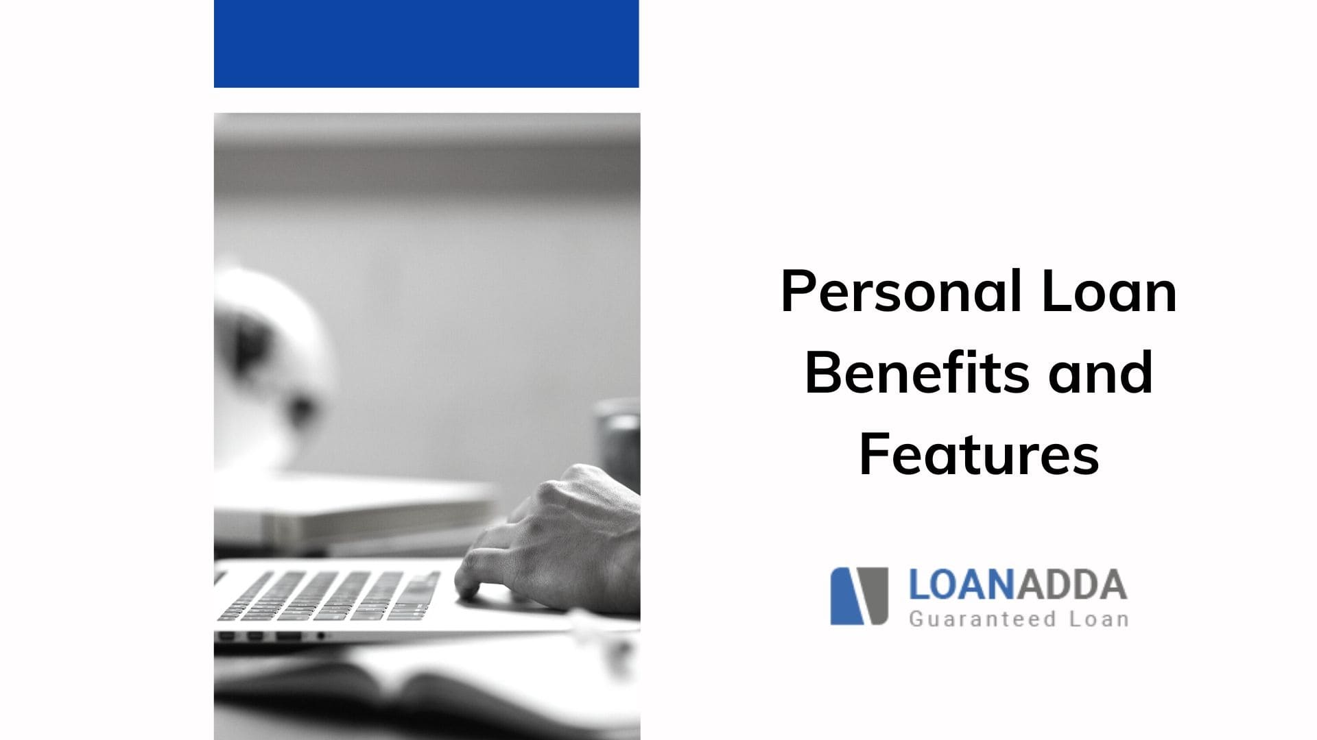 13 Benefits That You Should Know About Personal Loan
